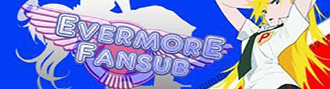Fansub: EvermorE Fansub