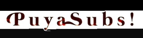 Fansub: PuyaSubs