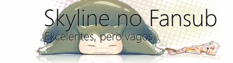 Fansub: Skyline no Fansub