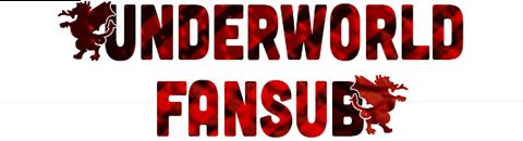 Fansub: Underworld Fansub
